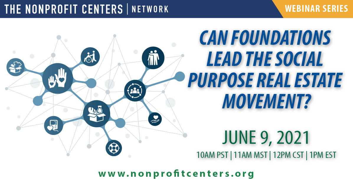Can Foundations Lead the Social Purpose Real Estate Movement?